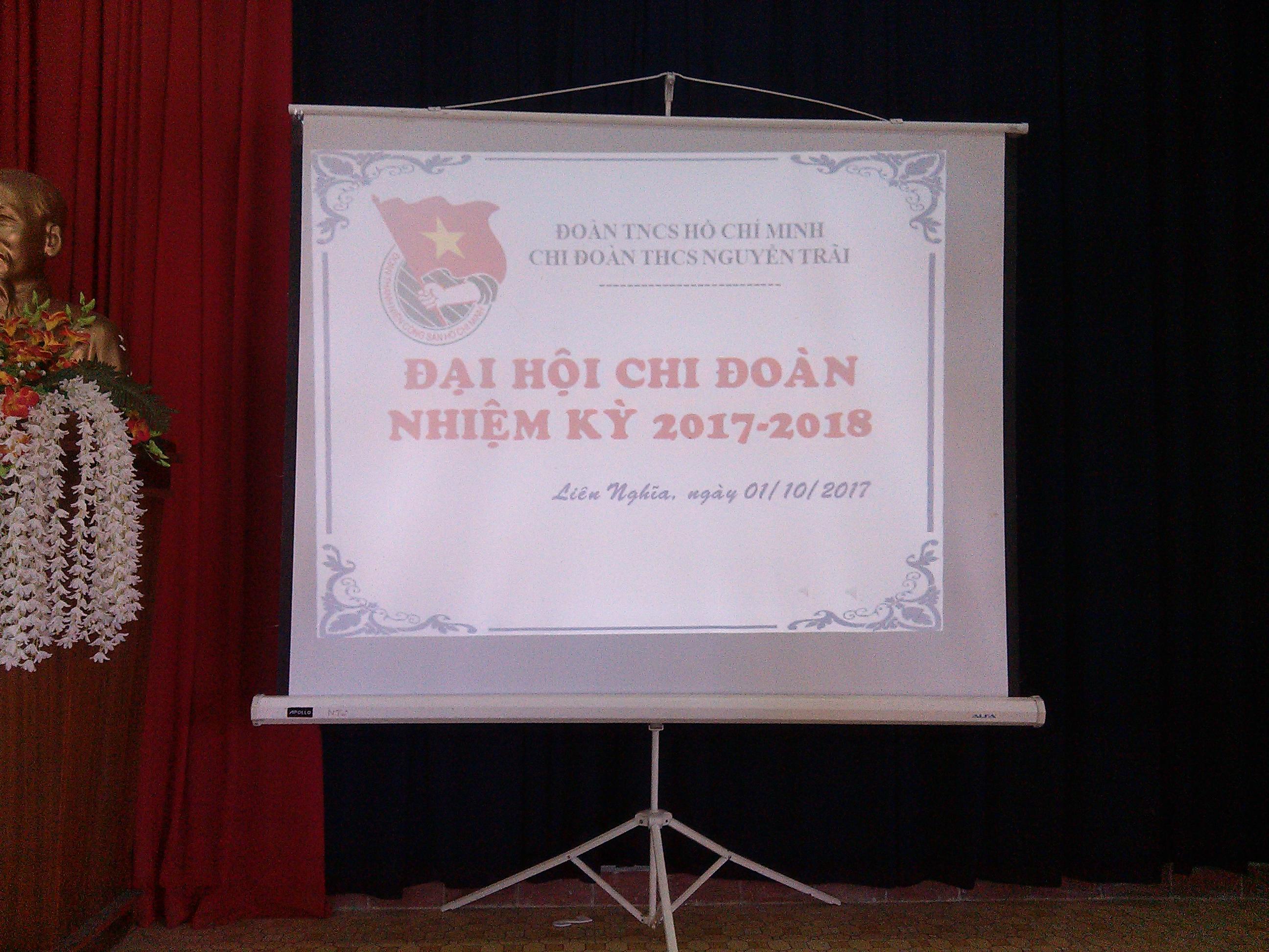 Một số hình ảnh Đại Hội Đoàn TNCS Hồ Chí Minh Trường THCS Nguyễn Trãi năm học 2017 – 2018