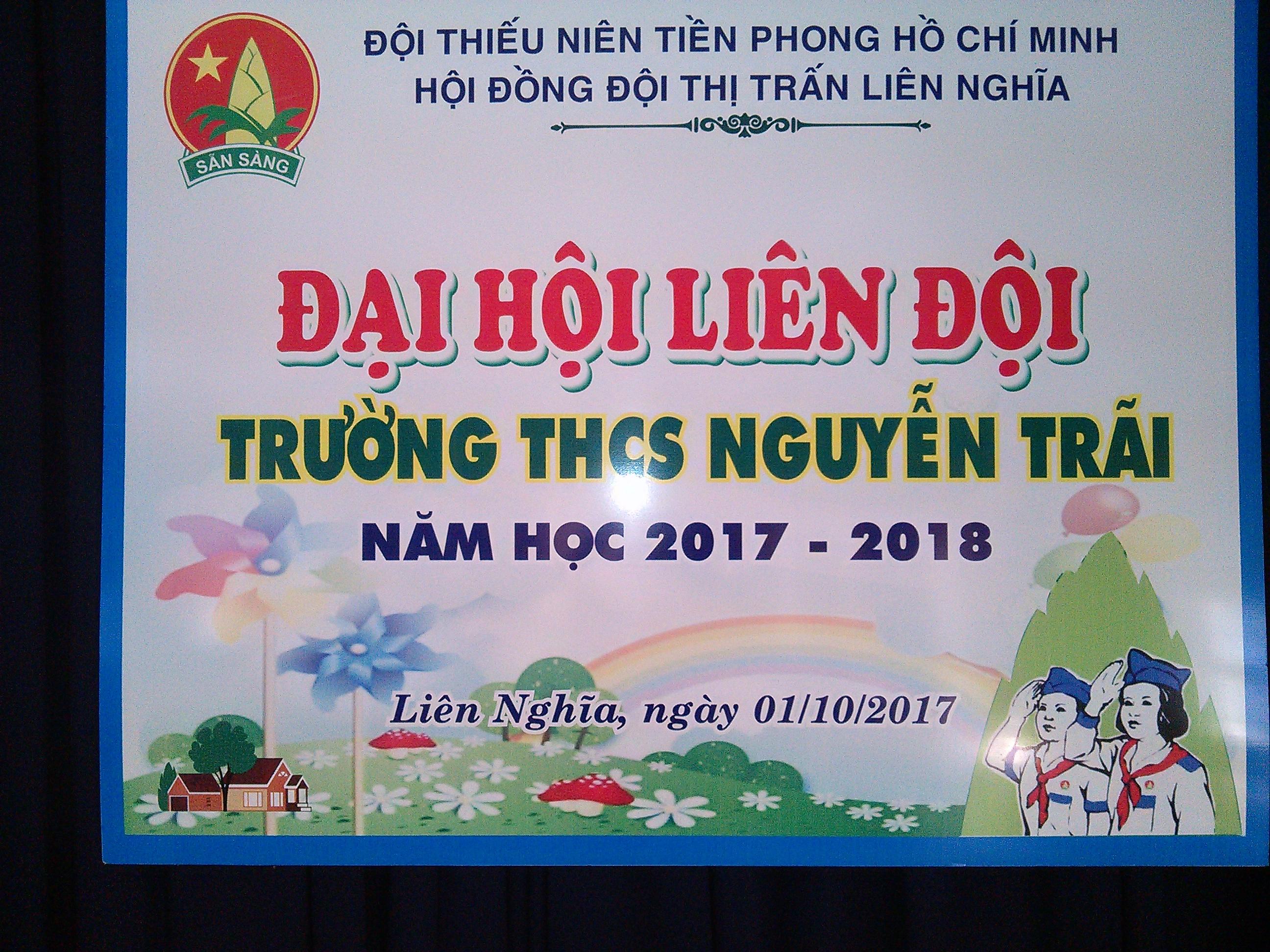 Một số hình ảnh Đại hội Liên Đội Trường THCS Nguyễn Trãi năm học 2017-2018